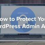 How to Protect Your WordPress Admin Area