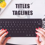 How To Write Better Titles and Taglines For WordPress