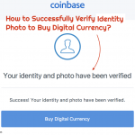 Coinbase – How to Successfully Verify Identity and Photo to Buy Digital Currency?