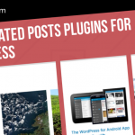Top 10 Related Posts Plugins For WordPress [2018 Edition]