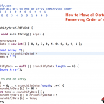 In Java How to Move all 0's to end of Array Preserving Order of an Array? [2 ways]