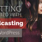 Best Podcast Plugins & Services for WordPress